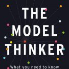 The Model Thinker: What You Need to Know to Make Data Work for You by Scott E. Page [eBook]