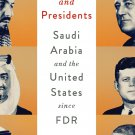 Kings and Presidents: Saudi Arabia and the United States Since FDR by Bruce Riedel [eBook]