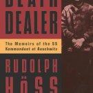 Death Dealer: The Memoirs of the SS Kommandant at Auschwitz by Rudolf Höss [eBook]