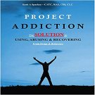 Project Addiction: The Complete Guide to Using, Abusing & Recovering (Drugs) - Spackey [Audiobook]
