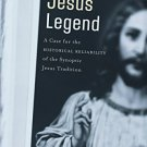 The Jesus Legend: A Case for the Historical Reliability of the Synoptic Jesus Tradition [eBook]