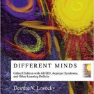 Different Minds: Gifted Children with AD/HD, Asperger Syndrome, and Other Learning Deficits [eBook]