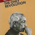 The Only Revolution (Meditations on Interior Change) by J. Krishnamurti [eBook]