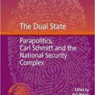 The Dual State: Parapolitics, Carl Schmitt and the National Security Complex by Eric Wilson [eBook]