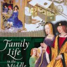 Family Life in The Middle Ages (Family Life through History) by Linda E. Mitchell [eBook]