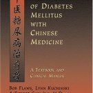 The Treatment of Diabetes Mellitus With Chinese Medicine: A Textbook & Clinical Manual [eBook]