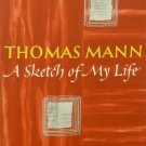 A Sketch of My Life (Autobiography) by Thomas Mann [eBook]