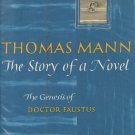 The Story of a Novel: The Genesis of Doctor Faustus by Thomas Mann [eBook]
