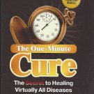 The One-Minute Cure [Oxygen Therapy] Secret to Healing Virtually All Diseases - Cavanaugh [eBook]