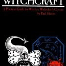 Mastering Witchcraft: A Practical Guide for Witches, Warlocks & Covens by Paul Huson [eBook]