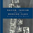 Nazism, Fascism and the Working Class by Timothy W. Mason [eBook]