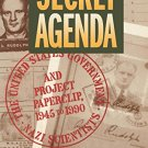 Secret Agenda The U.S. Government, Nazi Scientists & Project Paperclip (1945-1990) by Linda Hunt