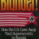 Blunder! How the U.S. gave away Nazi Super Secrets to Russia by Tom Agoston [eBook]