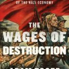 The Wages of Destruction: The Making and Breaking of the Nazi Economy by Adam Tooze [eBook]