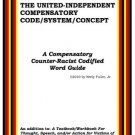 The United Independent Compensatory Code System Concept Textbook (Counter-Racist) [eBook]