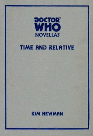 Time and Relative (Doctor Who Novella Series #1) Telos by Kim Newman [eBook]
