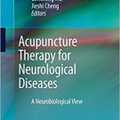 Acupuncture Therapy for Neurological Diseases: A Neurobiological View [eBook]