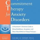 Acceptance and Commitment Therapy for Anxiety Disorders A Practitioner's ACT Treatment Guide [eBook]
