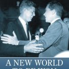 A New World to Be Won: John Kennedy, Richard Nixon, and the Tumultuous Year of 1960 [eBook]