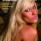 Garage Glamour: Digital Nude and Beauty Photography Made Simple [eBook]