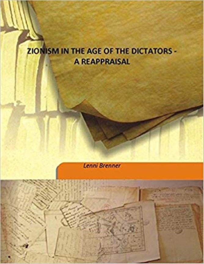 Zionism in the Age of the Dictators by Lenni Brenner [eBook]