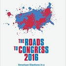 The Roads to Congress 2016 (2018 ed) American Elections in a Divided Landscape [eBook]