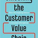 Unlocking the Customer Value Chain [eBook]