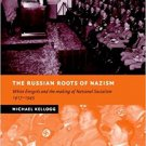 The Russian Roots of Nazism: White Émigrés and the Making of National Socialism [eBook]