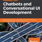 Hands-On Chatbots and Conversational UI Development [eBook]
