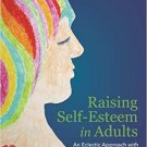 Raising Self-Esteem in Adults: An Eclectic Approach [eBook] CBT DBT Art Therapy