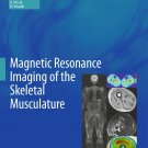Magnetic Resonance Imaging of the Skeletal Musculature [eBook]