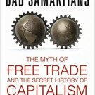 Bad Samaritans: The Myth of Free Trade and the Secret History of Capitalism [eBook] by Ha-Joon Chang