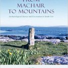 From Machair to Mountains [eBook] Archaeological Survey And Excavation in South Uist