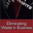 Eliminating Waste in Business [eBook] Run Lean, Boost Profitability by Linda M. Orr
