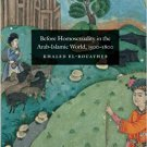 Before Homosexuality in the Arab-Islamic World (1500-1800) [eBook] Rouayheb