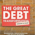 The Great Debt Transformation [eBook] Households Financialization and Policy Responses - Fuller