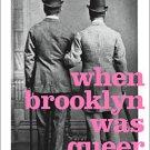When Brooklyn Was Queer : A (LGBT) History by Hugh Ryan [eBook]