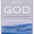 Reasoning with God [eBook] Reclaiming Shari'ah in the Modern Age by Khaled Abou El Fadl