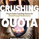 Crushing Quota: Proven Sales Coaching Tactics for Breakthrough Performance [eBook]