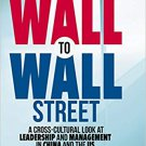 From the Great Wall to Wall Street [eBook] A Cross-Cultural Look at Leadership & Management in China
