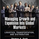 Managing Growth and Expansion into Global Markets: Logistics Transportation and Distribution [eBook]