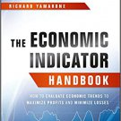 The Economic Indicator Handbook [eBook] How to Evaluate Economic Trends to Maximize Profits