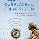 Finding our Place in the Solar System [eBook] The Scientific Story of the Copernican Revolution