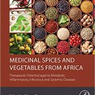 Medicinal Spices and Vegetables from Africa: Therapeutic Potential against Diseases by Victor Kuete