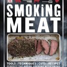 Smoking Meat: Tools, Techniques, Cuts, Recipes; Perfect the Art of Cooking with Smoke - Fleischman