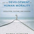 Neurobiology and the Development of Human Morality: Evolution, Culture, and Wisdom [eBook]