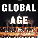 The Global Age: Europe 1950-2017 by Ian Kershaw [eBook]
