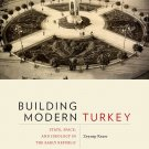 Building Modern Turkey: State, Space, and Ideology in the Early Republic [eBook] Kezer