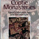 Coptic Monasteries: Egypt's Monastic Art and Architecture [eBook] Gawdat Gabra