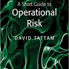 A Short Guide to Operational Risk (Short Guides to Business Risk) by David Tattam [eBook]